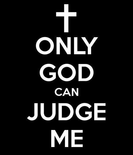 only-god-can-judge-me
